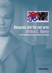 Después del fin del arte: El arte contemporáneo y el linde de la historia