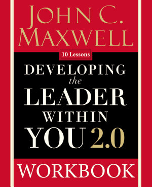 Developing the Leader Within You 2 0 Workbook