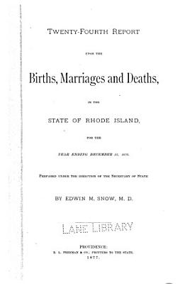 Report relating to the registry and return of births  marriages and deaths and of divorce in the state of Rhode Island  1876 PDF