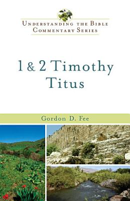 1   2 Timothy  Titus  Understanding the Bible Commentary Series  PDF