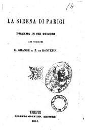 La sirena di Parigi dramma in sei quadri dei signori E. Grange e S. de Montepin
