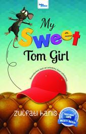 My Sweet Tom Girl