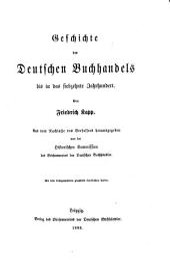 Geschichte des deutschen Buchhandels: Im Auftrage des Börsenvereins der deutschen Buchhändler, Band 1