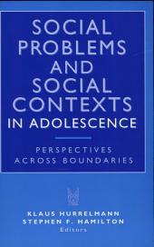 Social Problems and Social Contexts in Adolescence: Perspectives Across Boundaries