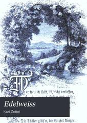 Edelweiss: für Frauensinn und Frauenherz : eine Auswahl aus der neuesten deutschen Lyrik