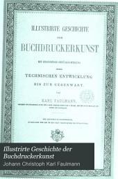 Illustrirte Geschichte der Buchdruckerkunst: mit besonderer Berücksichtigung ihrer technischen Entwicklung bis zur Gegenwart, Band 1