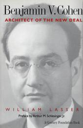 Benjamin V. Cohen: Architect of the New Deal