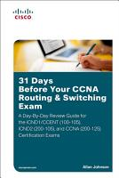 31 Days Before Your CCNA Routing   Switching Exam PDF