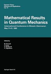 Mathematical Results in Quantum Mechanics: International Conference in Blossin (Germany), May 17–21, 1993