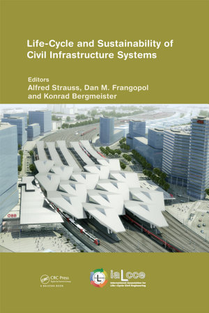 Life Cycle and Sustainability of Civil Infrastructure Systems PDF
