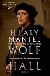 Wolf Hall: As Seen on PBS Masterpiece: A Novel