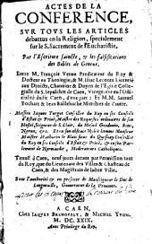 Actes des conférences sur tous les articles débattus en la religion entre F. Véron et S. Bochart