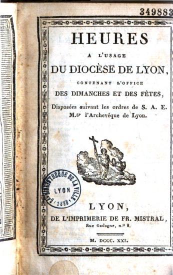 Heures    l usage du dioc  se de Lyon contenant l office des dimanches et des f  tes    PDF