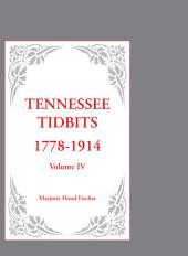 Tennessee Tidbits, 1778-1914: Volume 4