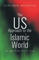 The US Approach to the Islamic World in Post 9 11 Era PDF