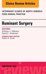 Ruminant Surgery  An Issue of Veterinary Clinics of North America  Food Animal Practice  E Book PDF