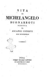 Vita di Michelangelo Buonarroti scritta da Ascanio Condivi suo discepolo