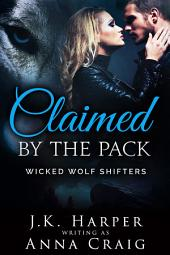 Claimed by the Pack: Wicked Wolf Shifters, Volume 1, Episode 2