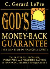 God's Money-Back Guarantee: The Seven Steps to Financial Security