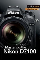 Mastering the Nikon: Part 7100