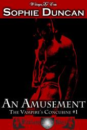 An Amusement: The Vampire's Concubine #1