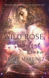 Wild Rose, Silent Snow