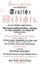 Martin Opizen von Boberfeld Teutsche Gedichte0: ... enthaltend Geistliche Gedichte, Band 3