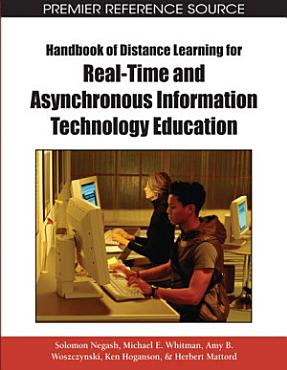 Handbook of Distance Learning for Real Time and Asynchronous Information Technology Education PDF