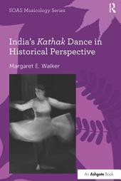 India's Kathak Dance in Historical Perspective
