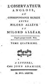 L'observateur anglois, ou Correspondance secrete entre Milord All'Eye et Milord All'Ear [sic] ...