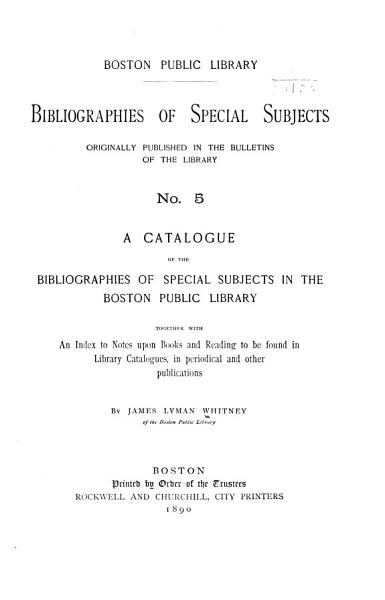 Download A Catalogue of the Bibliographies of Special Subjects in the Boston Public Library Book