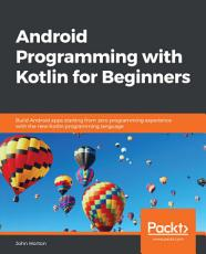 Android Programming with Kotlin for Beginners PDF