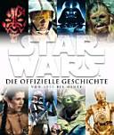 Star Wars Die offizielle Geschichte von 1977 bis heute PDF