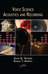 Voice Science, Acoustics, and Recording