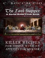The Last Supper: A Serial Killer Cookbook