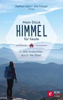 Mein St  ck Himmel f  r heute PDF