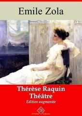 Thérèse Raquin (Théâtre): Nouvelle édition augmentée