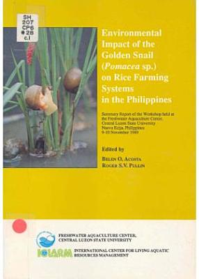 Environmental Impact of the Golden Snail  Pomacea Sp   on Rice Farming Systems in the Philippines PDF
