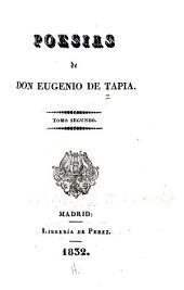 Poesias de Don Eugenio de Tapia...: Comedias: La madrastra. Amar desconfiandoó, La soltera suspicaz