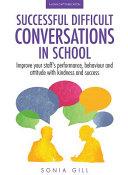 Successful Difficult Conversations in School