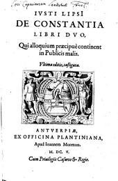 Ivsti Lipsi[i] De Constantia Libri Dvo: Qui alloquium praecipue continent in Publicis malis