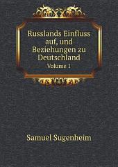 Russlands Einfluss auf, und Beziehungen zu Deutschland: Band 2