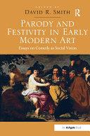 Parody and Festivity in Early Modern Art