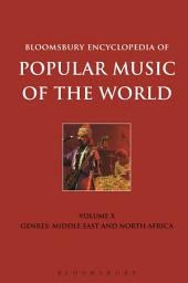 Bloomsbury Encyclopedia of Popular Music of the World, Volume 10: Genres: Middle East and North Africa