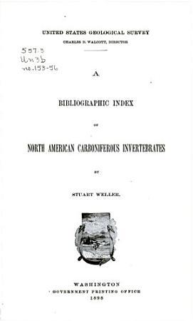 A Bibliographic Index of North American Carboniferous Invertebrates PDF