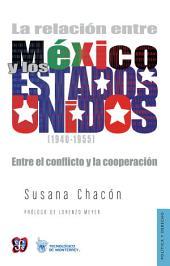 La relación entre México y los Estados Unidos 1940-1955. Entre el conflicto y la cooperación