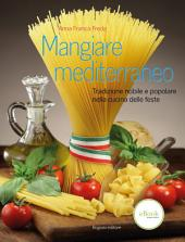Mangiare mediterraneo: tradizione nobile e popolare nella cucina delle feste
