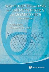 Wavefronts and Rays as Characteristics and Asymptotics: Second Edition