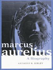 Marcus Aurelius: A Biography, Edition 2
