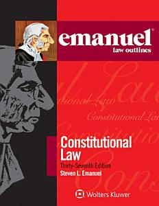 Emanuel Law Outlines for Constitutional Law PDF